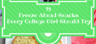 21 Freeze Ahead Snacks Every College Girl Should Try