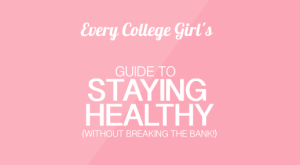ECG's Guide to Staying Healthy at College (Without Breaking the Bank!)